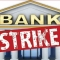 Bank Strike To Halt Your Banking Work In March